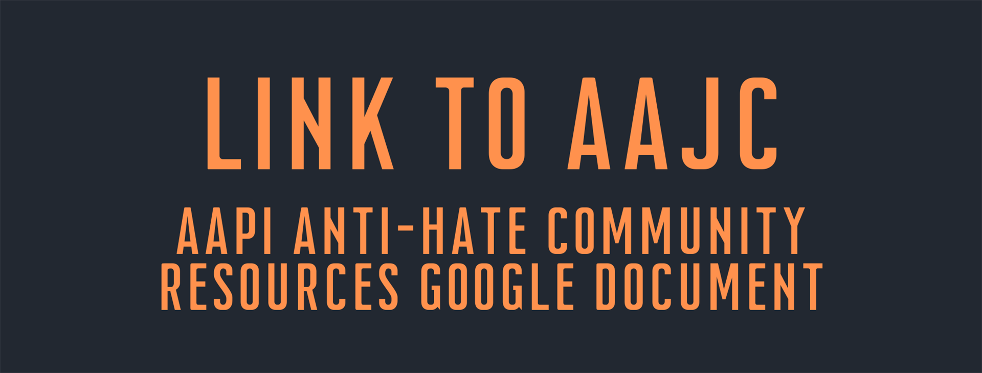 Link to AAJC AAPI Anti-Hate Community Resources Google Document